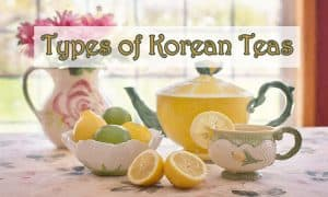 types of Korean teas