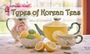 types of Korean teas